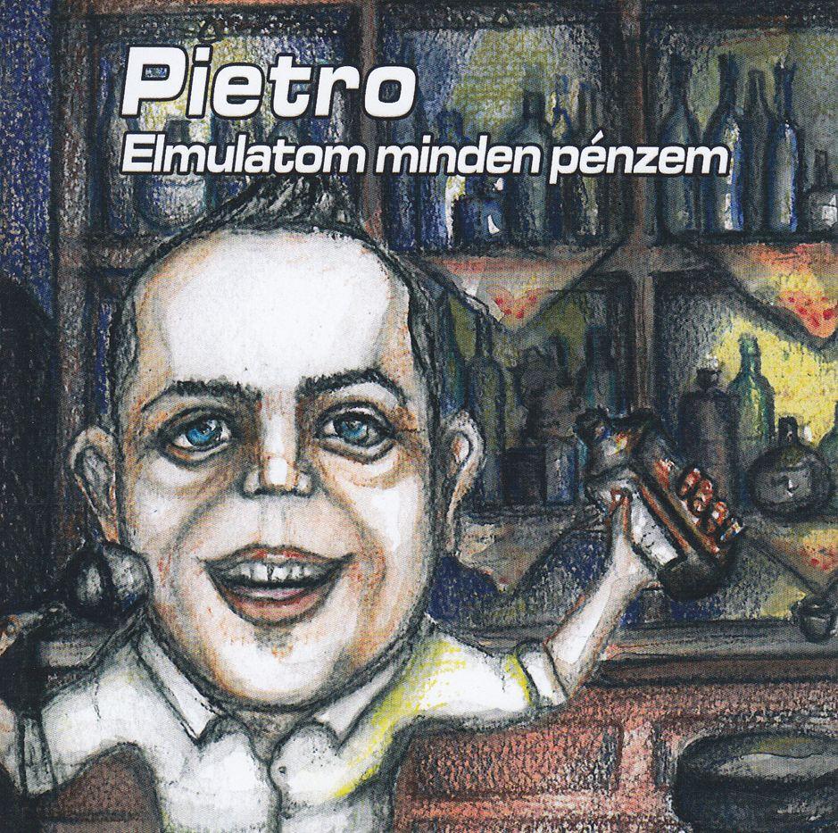 Pietro: Elmulatom minden pénzem (CD)