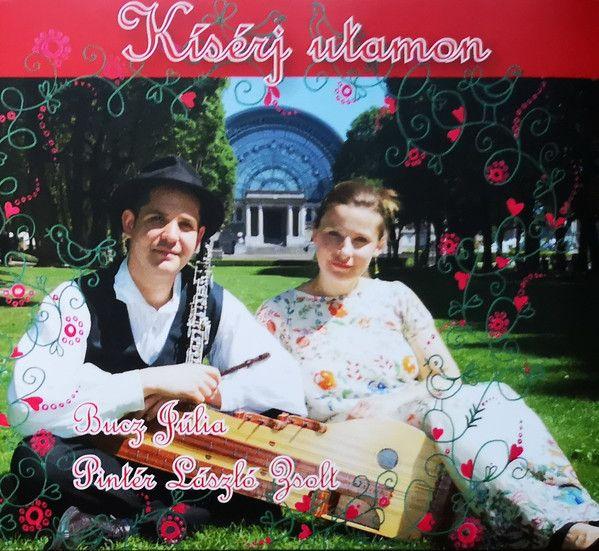 Bucz Júlia – Pintér László Zsolt: Kísérj utamon (CD)
