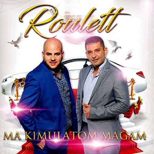 Roulett: Ma kimulatom magam (CD)