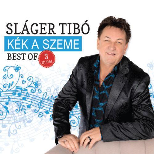 Sláger Tibó: Best of – Kék a szeme (CD)