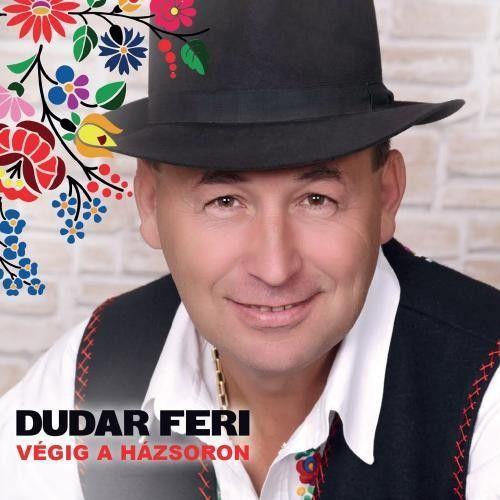 Dudar Feri: Végig a házsoron (CD)