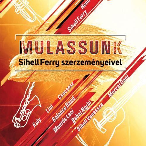 Mulassunk Sihell Ferry szerzeményeivel (CD)