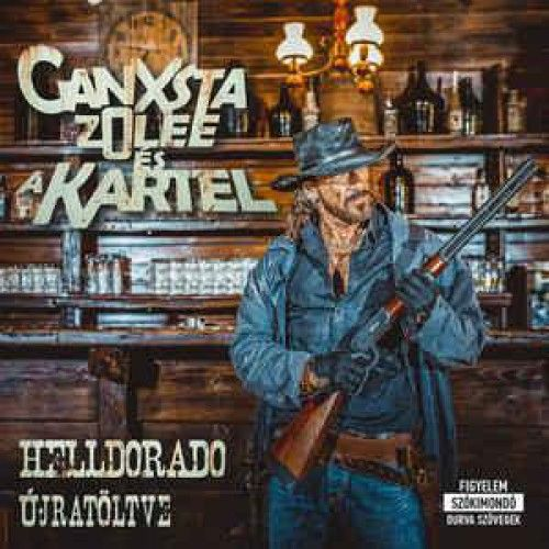 Ganxsta Zolee és a Kartel: Helldorado Újratöltve (CD)