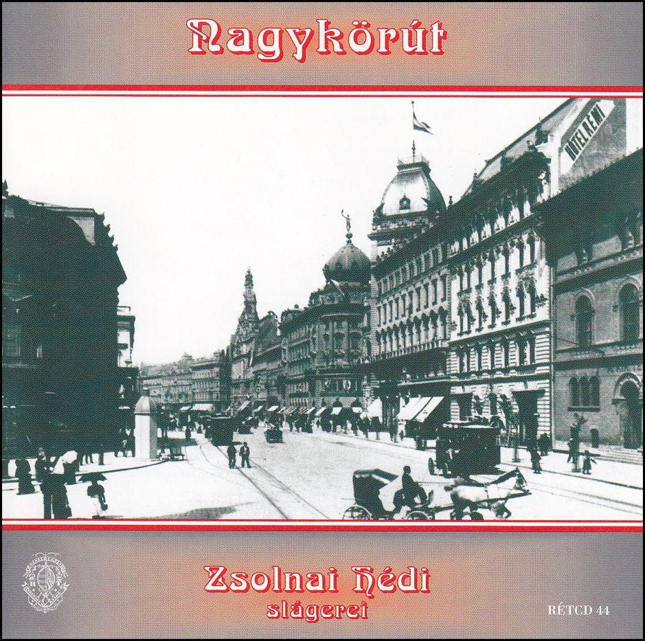 Zsolnai Hédi: Nagykörút (CD)