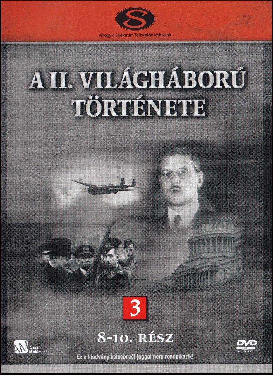 A II. világháború története 3. (8. - 10. rész) (DVD)