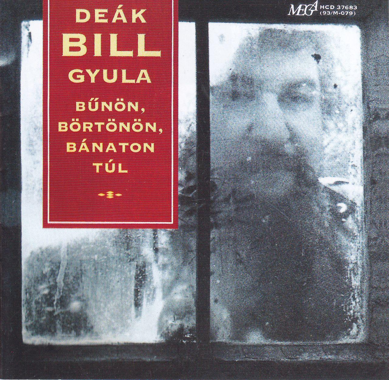 Deák Bill Gyula: Bűnön, börtönön,bánaton túl (CD)