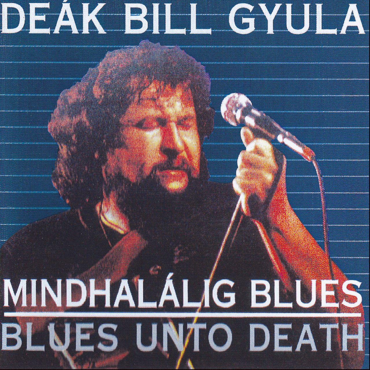 Deák Bill Gyula: Mindhalálig blues (CD)