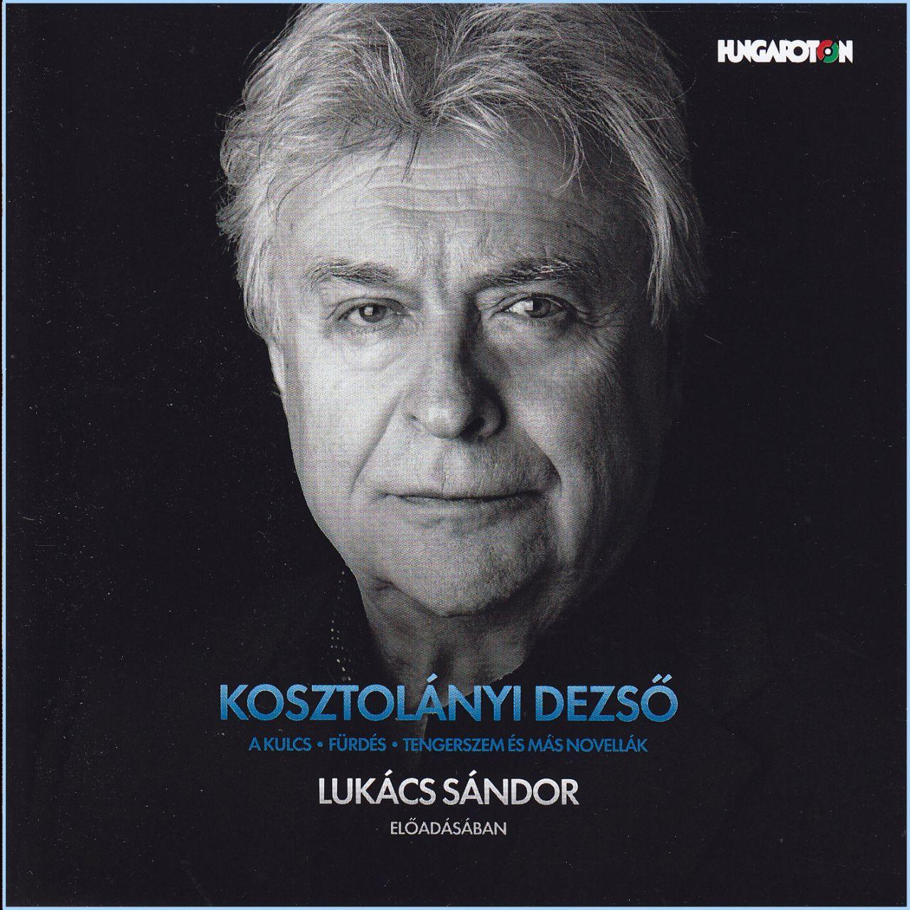 Kosztolányi Dezső: Novellák - Lukács Sándor előadásában (CD)