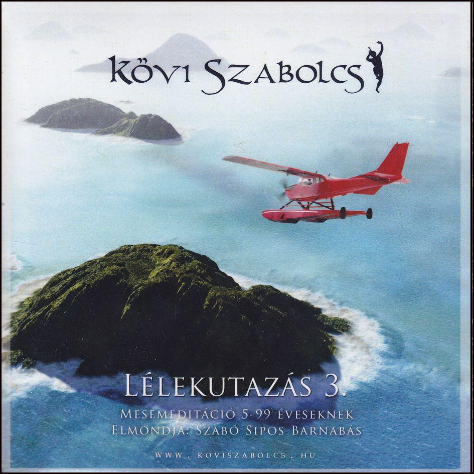 Kövi Szabolcs: Lélekutazás 3. (CD)