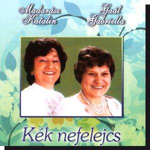 Madarász Katalin és Gaál Gabriella: Kék nefelejcs (CD)