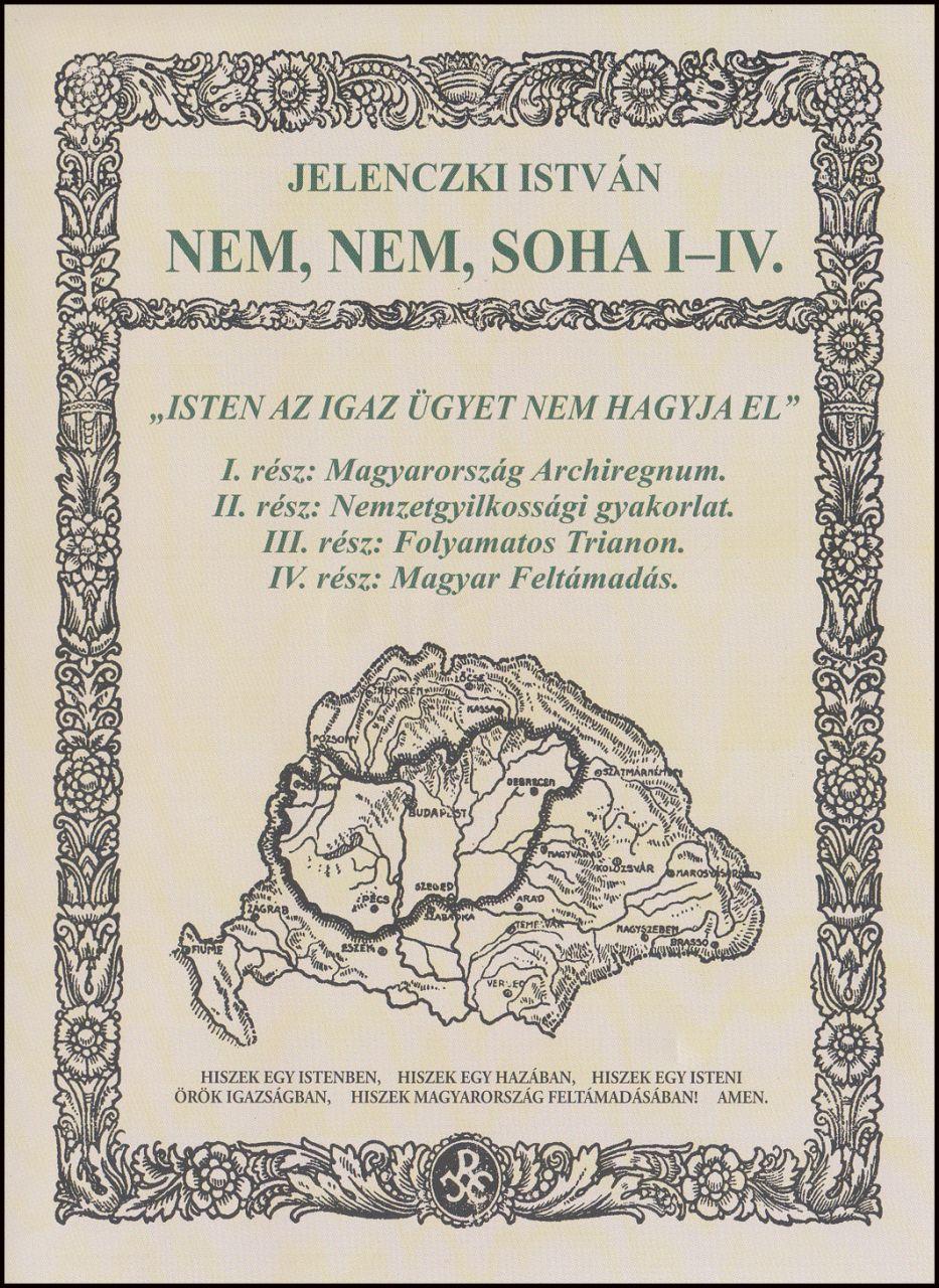 Jelenczki István – Nem, nem, soha I -IV. (DVD)
