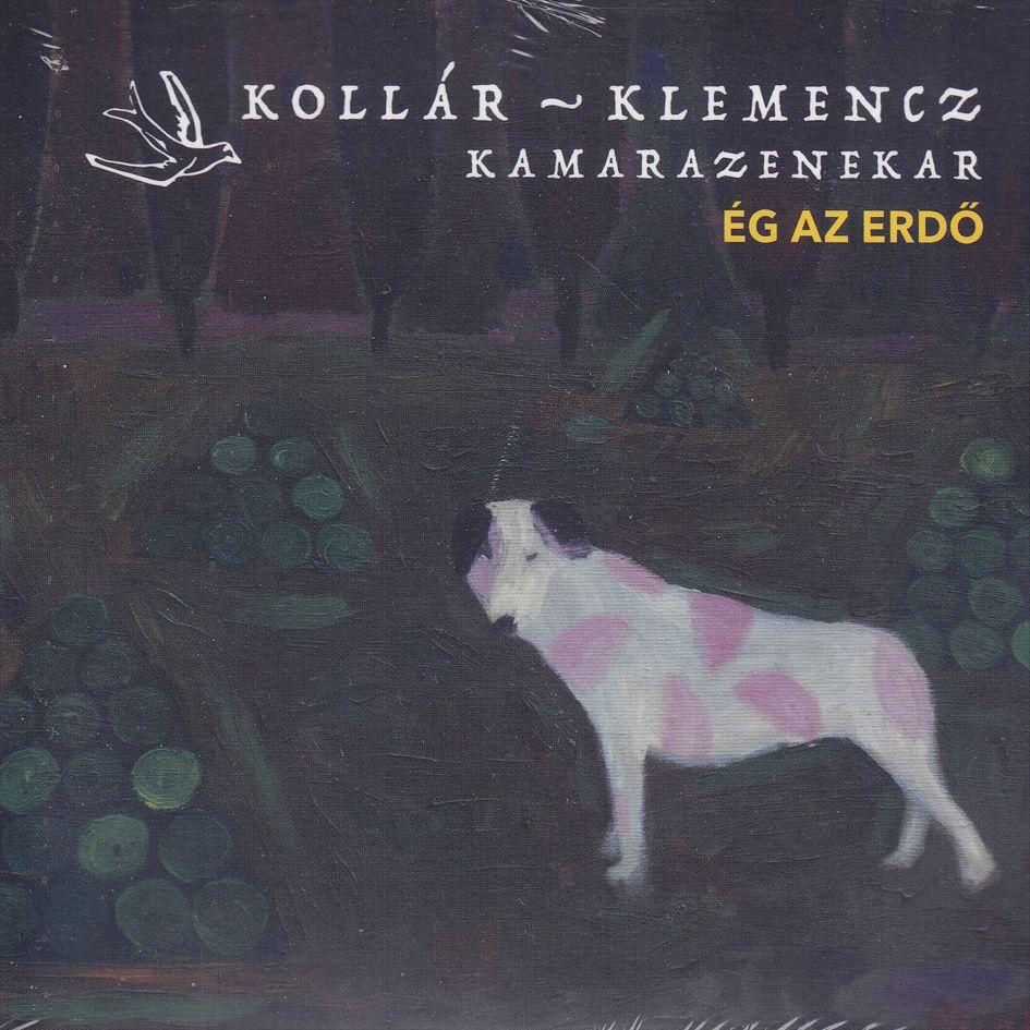 Kollár-Klemencz kamarazenekar: Ég az erdő (CD)