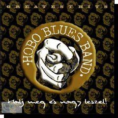 Hobo Blues Band: Halj meg és nagy leszel! Greatest Hits (CD)