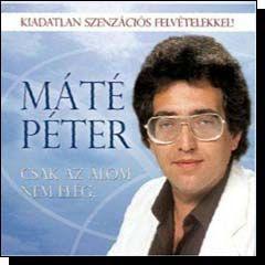 Máté Péter: Csak az álom nem elég.. (CD)