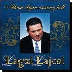 Lagzi Lajcsi: Nékem olyan asszony kell (CD)