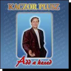 Kaczor Feri: Add a kezed (CD)