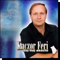 Kaczor Feri: Sej-haj akácfa (CD)