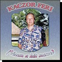 Kaczor Feri: Nézem a két szemed (CD)