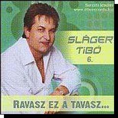 Sláger Tibó: Ravasz ez a tavasz (CD)
