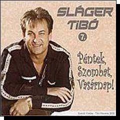 Sláger Tibó: Péntek, Szombat, Vasárnap! (CD)