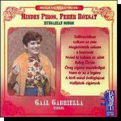 Gaál Gabriella: Minden piros, fehér rózsát (CD)