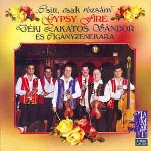 Déki Lakatos Sándor és cigányzenekara: Csitt, csak rózsám (CD)