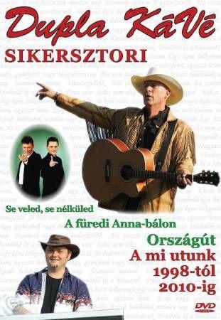 Dupla Kávé sikersztori 1998-tól 2010-ig (DVD)